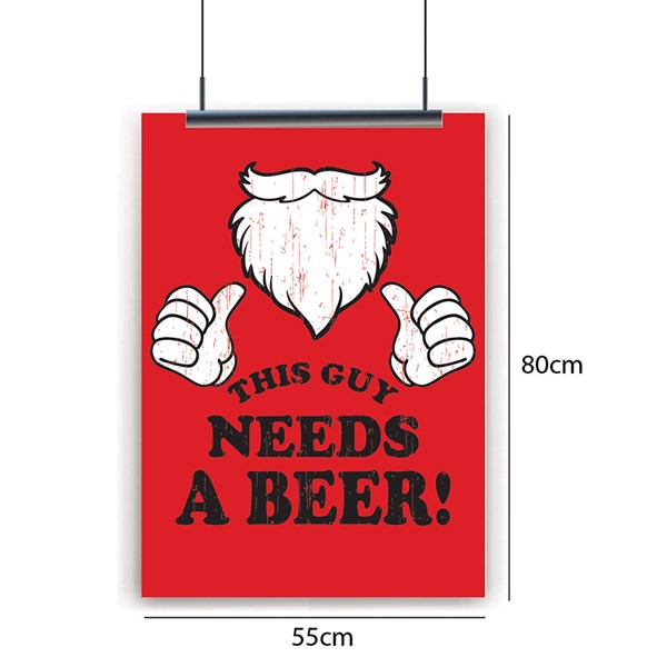 This guy needs Beer Noel - Poster decal dán tường cửa kính 55x80cm