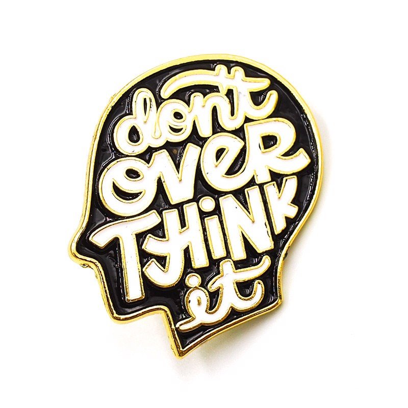 Don't over think it 2.5x2.5cm - Pin sticker ghim cài áo