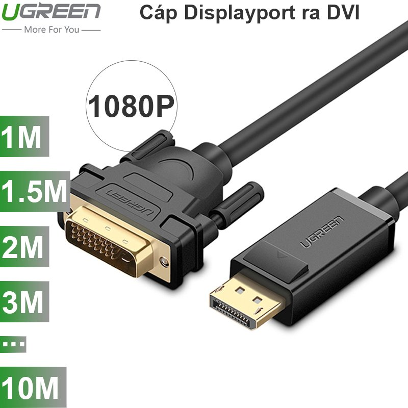 Dây cáp Displayport to DVI 24+1 full HD 1080P UGREEN 1M 1.5M 2M 3M 5M 8M