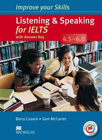 Improve Your IELTS Skills 4.5 - 6: Listening & Speaking Skills with Key & MPO Pack