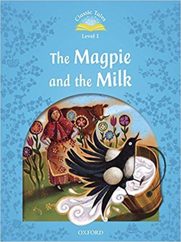 Classic Tales: Level 1: The Magpie and the Milk