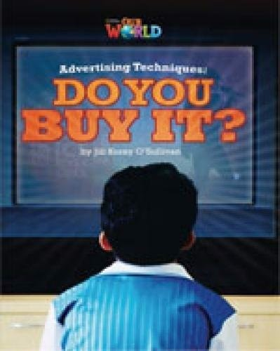 Our World (BrE) 6 : Advertising Techniques : Do you Buy it? Reader