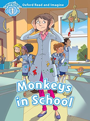 Oxford Read and Imagine: Level 1: Monkeys in School