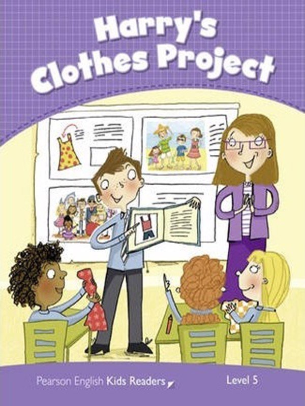 Harry'S Clothes Project: Level 5 (Pearson English Kids Readers)