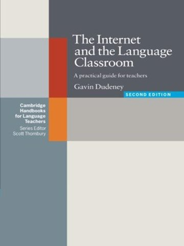 The Internet and the Language Classroom (Cambridge Handbooks for Language Teachers)