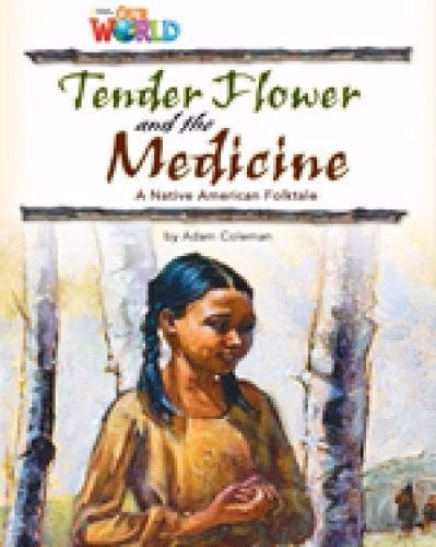 Our World (BrE) 4 : Tender Flower and the Medicine Reader