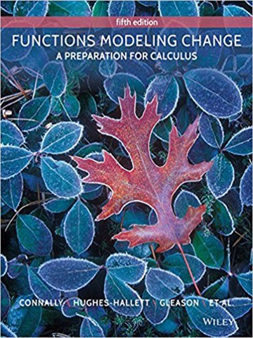 Functions Modeling Change: A Preparation for Calculus 5th Edition