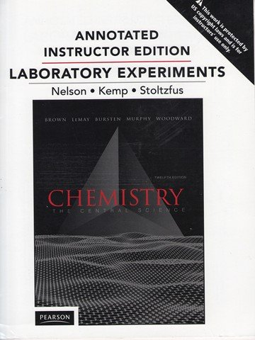 Annotated Instructor Edition For Laboratory Experiments For Chemistry: The Central Science, (12 Ed.)