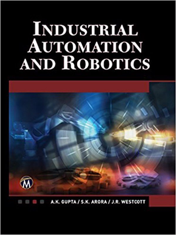 Industrial Automation and Robotics : An Introduction