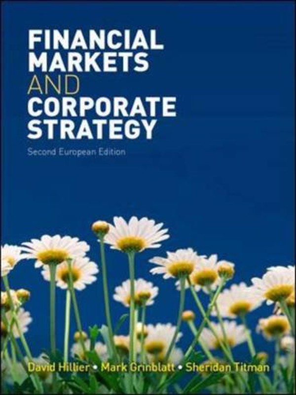 Financial Markets and Corporate Strategy 2nd Edition