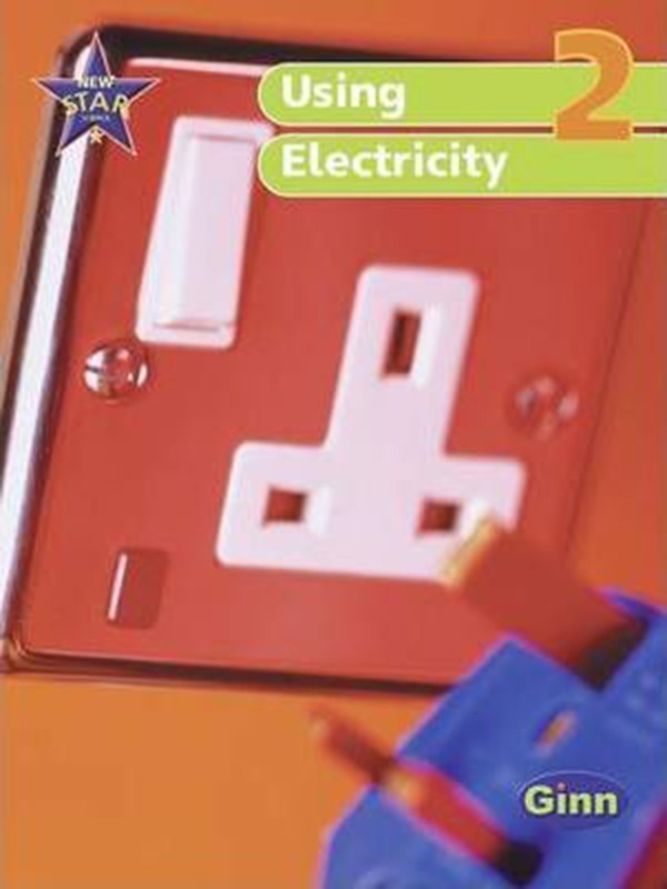New Star Science Year 2/P2: Using Electricity Pupil's Book