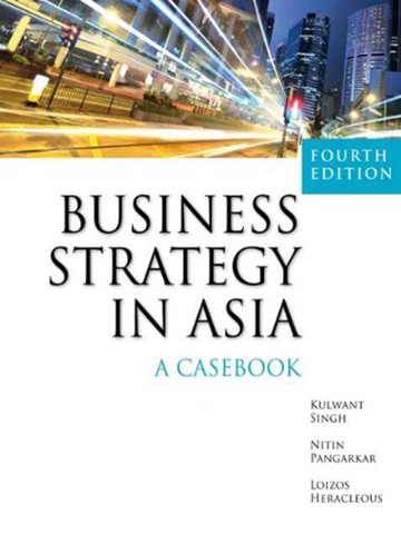Business Strategy in Asia : A Casebook 4th Edition