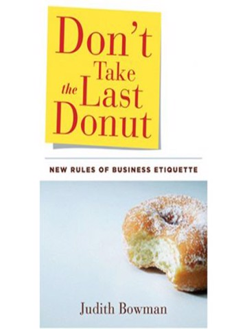 Don't Take the Last Donut : New Rules of Business Etiquette