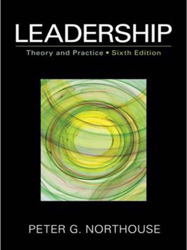 Leadership: Theory and Practice (6th ed.)