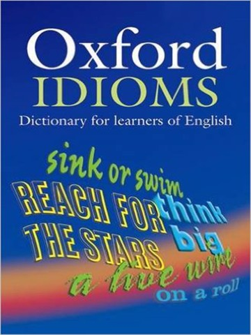 Oxford Idioms Dictionary for Learners of English (2E)