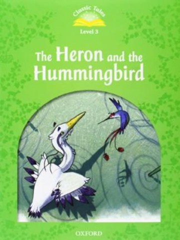 Classic Tales: Level 3: Heron & Hummingbird e-Book & Audio Pack