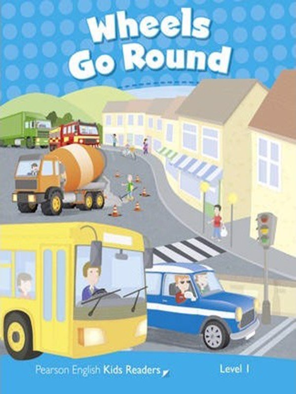 Wheels Go Round: Level 1 (Pearson English Kids Readers)