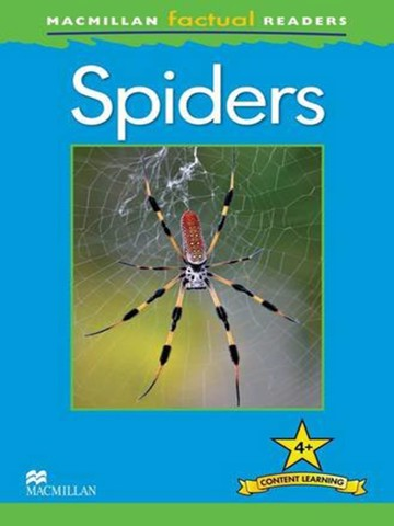 Macmillan Factual Readers Level 4+: Spiders