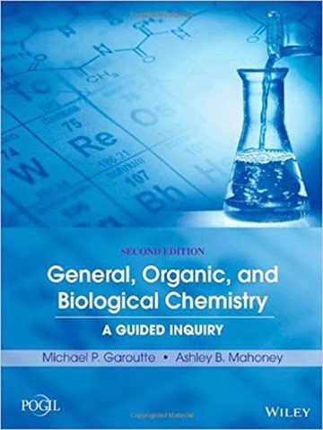 General, Organic, and Biological Chemistry: A Guided Inquiry 2nd Edition