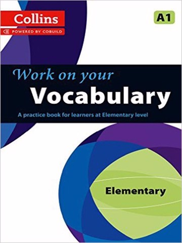 Collins Work on Your Vocabulary: A Practice Book for Learners at Elementary Level