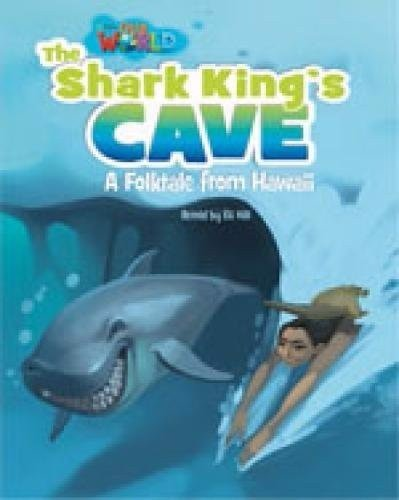 Our World (BrE) 6 : The Shark King's Cave Reader