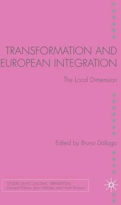 Transformation And European Integration: The Local Dimension (Studies In Economic Transition)
