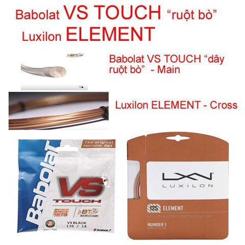 Dây phối : babolat VS TOUCH + Luxilon ELEMENT (hybridvs2)