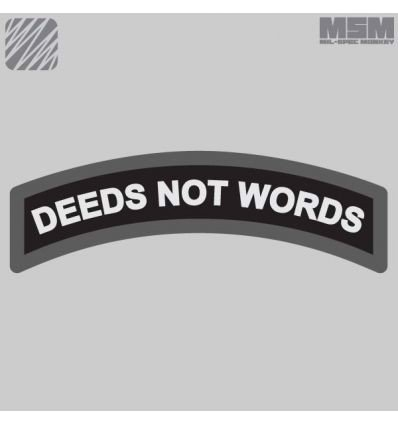 DEEDS NOT WORDS MORALE PATCH
