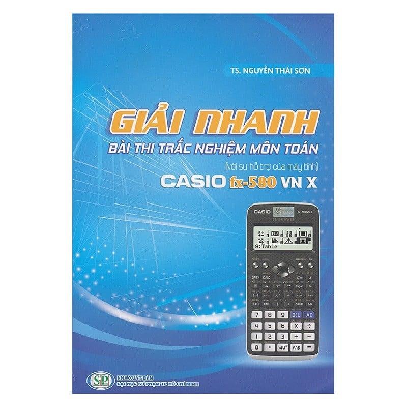 Sách Giải Nhanh Trắc Nghiệm Toán Bằng Máy Tính Casio FX580VNX