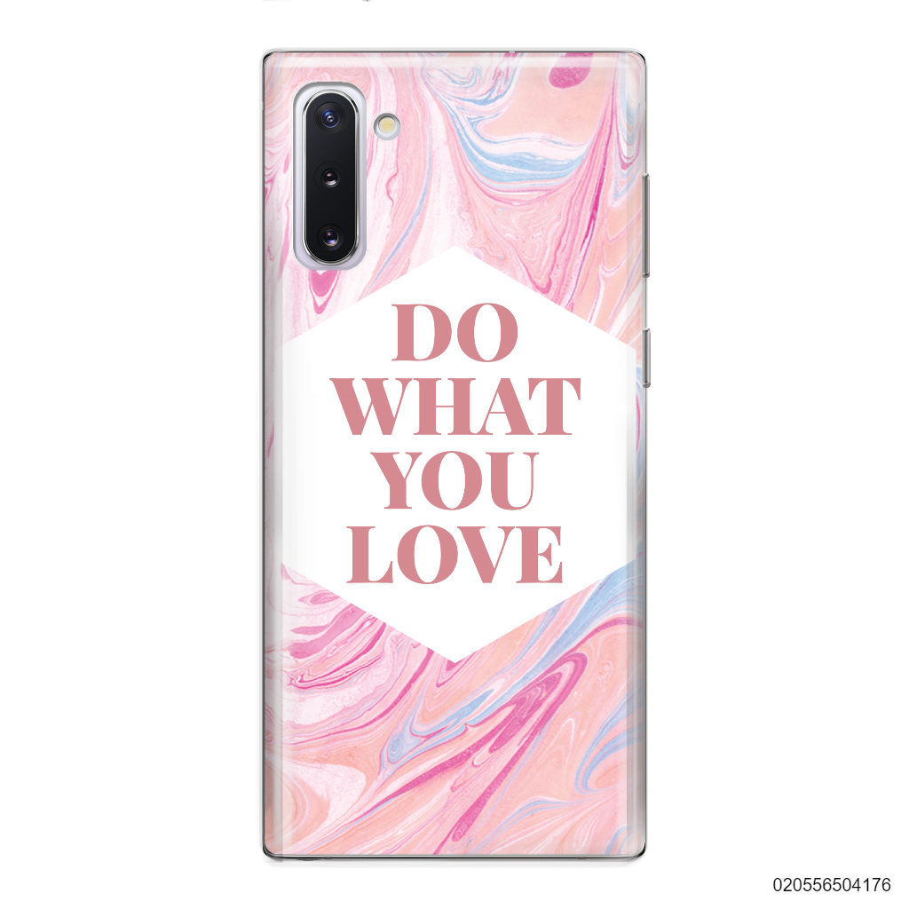 DO WHAT YOU LOVE - Samsung Galaxy Note 10
