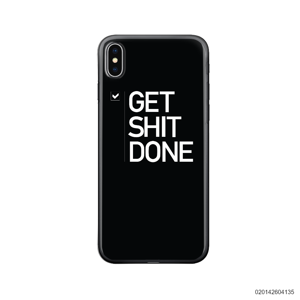 GET SHIT DONE - Iphone X/ Xs