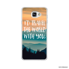 I'd travel with you - Samsung Galaxy A5 2016