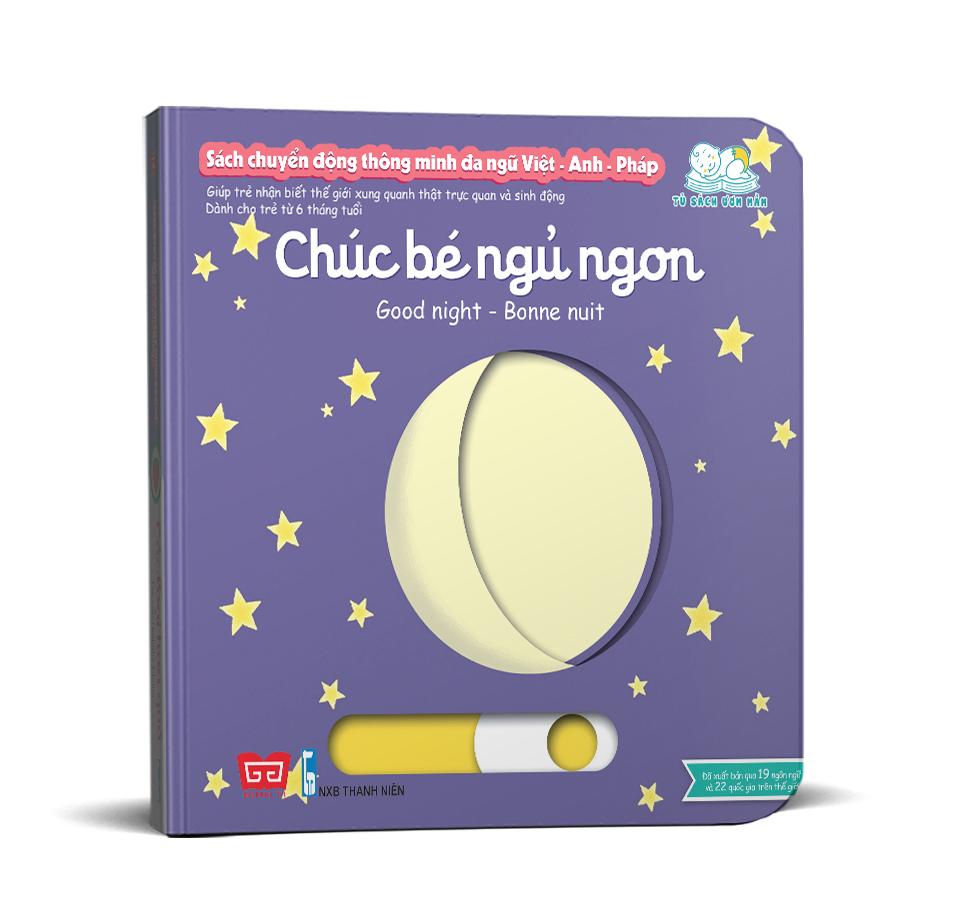 Sách tương tác - Sách chuyển động thông minh đa ngữ Việt - Anh - Pháp: Chúc bé ngủ ngon – Good night - Bonne nuit