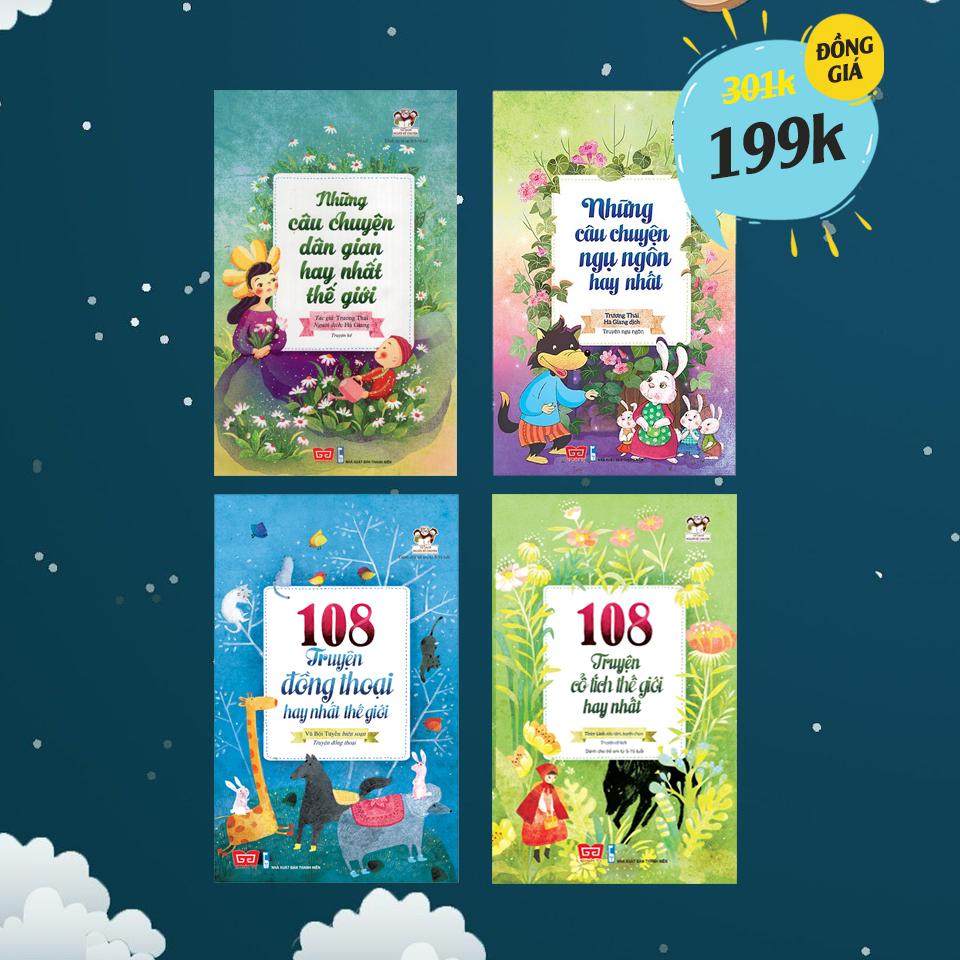 Combo Đồng giá 199K: Những câu chuyện dân gian/ngụ ngôn hay nhất thế giới + 108 truyện đồng thoại/cổ tích hay nhất thế giới