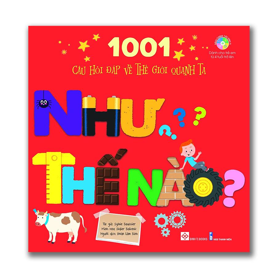 1001 câu hỏi đáp về thế giới quanh ta - Như thế nào?