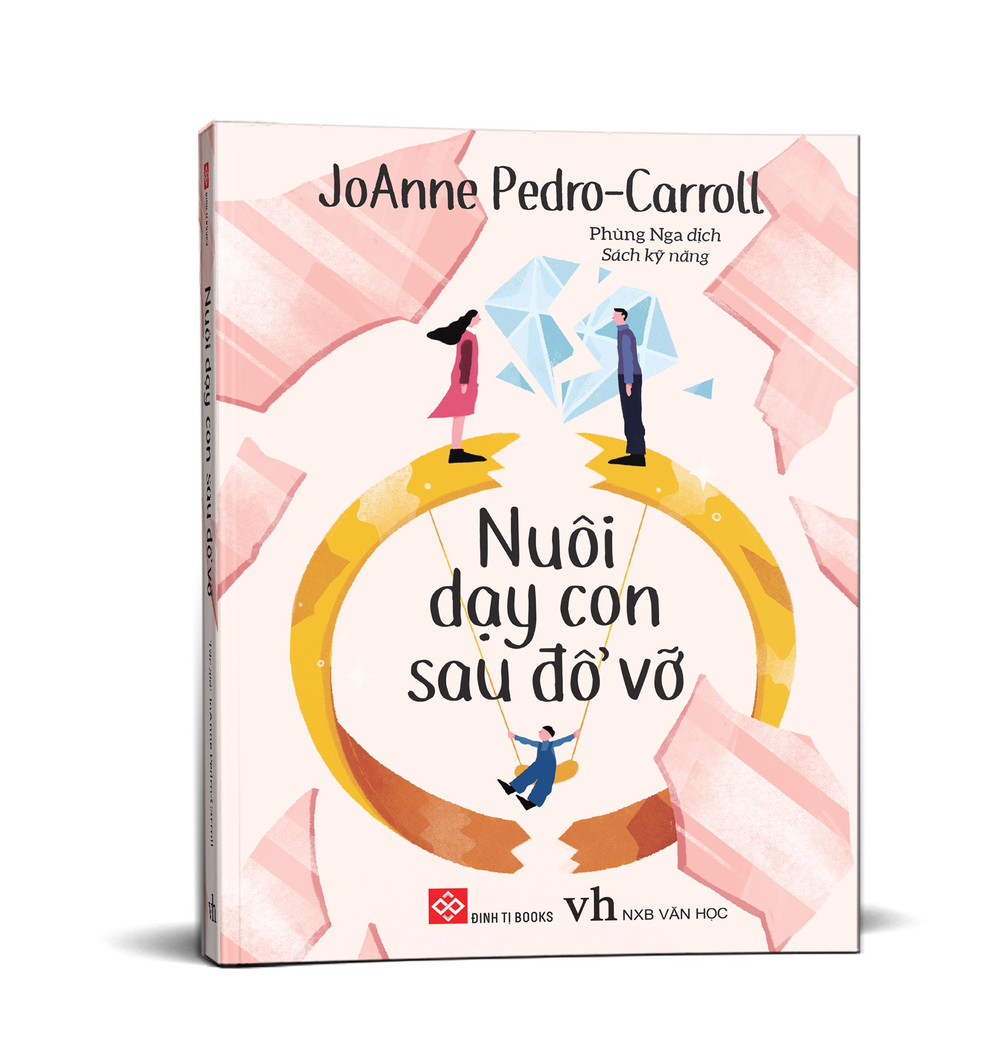 Nuôi dạy con sau đổ vỡ - Putting Children First: Proven Parenting Strategies for Helping Children Thrive Through Divorce