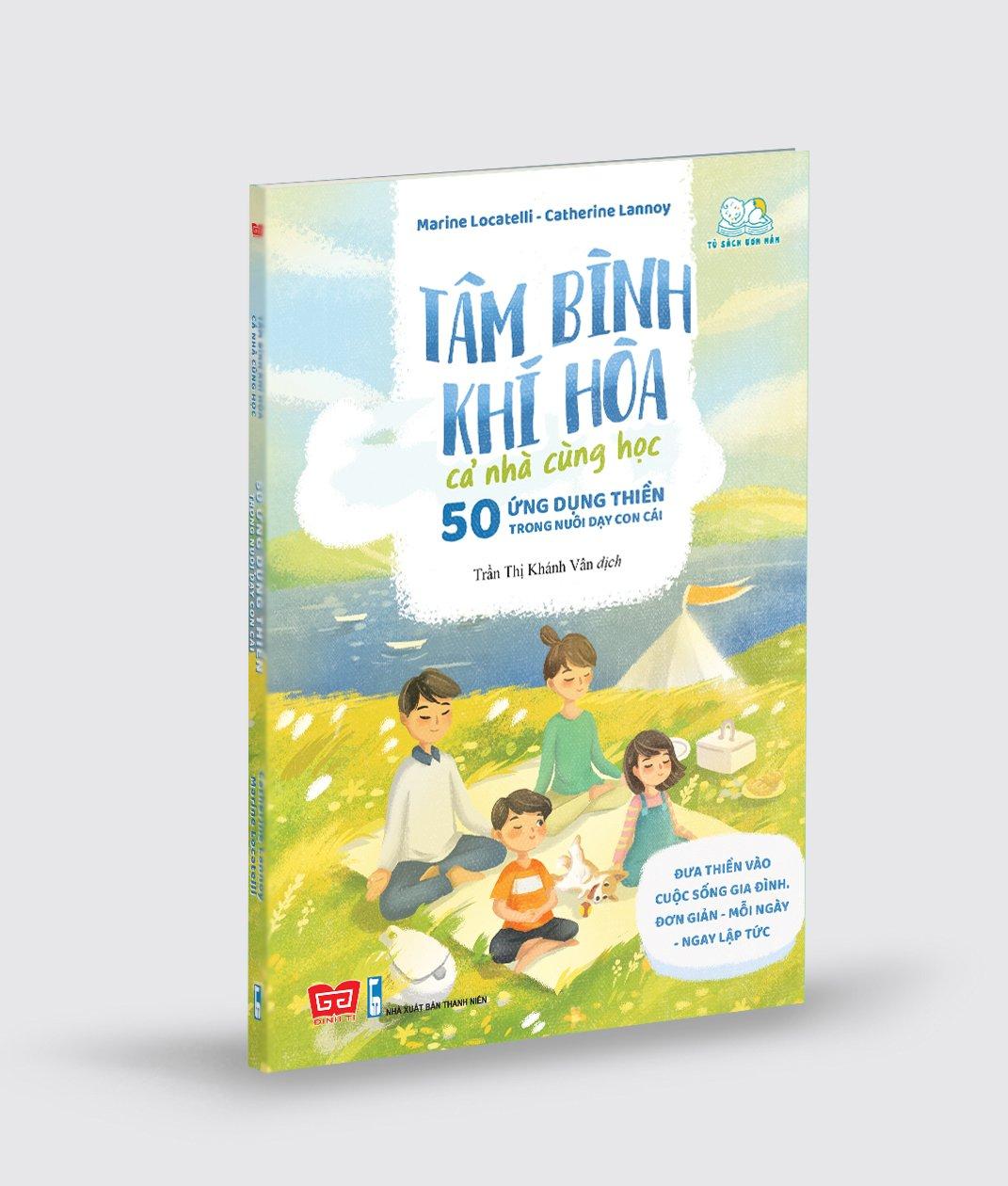 Tâm bình khí hòa cả nhà cùng học - 50 ứng dụng thiền trong nuôi dạy con cái