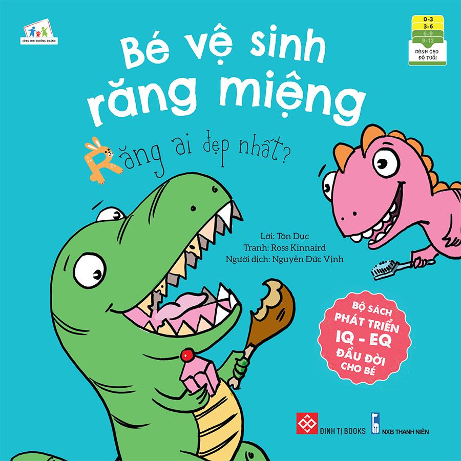 Bộ sách phát triển IQ - EQ đầu đời cho bé  - Bé vệ sinh răng miệng - Răng ai đẹp nhất?