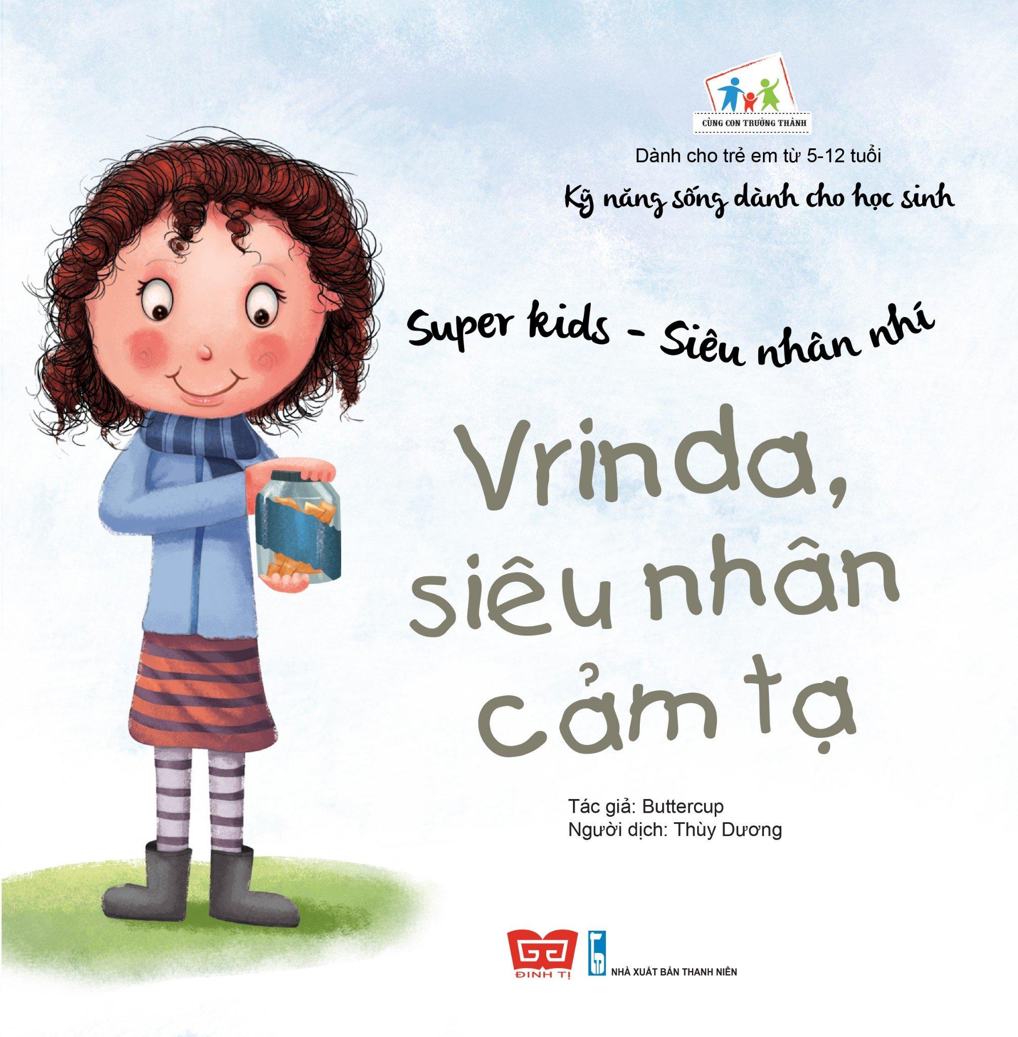 Kỹ năng sống dành cho học sinh- Super kids - Siêu nhân nhí - Vrinda, siêu nhân cảm tạ