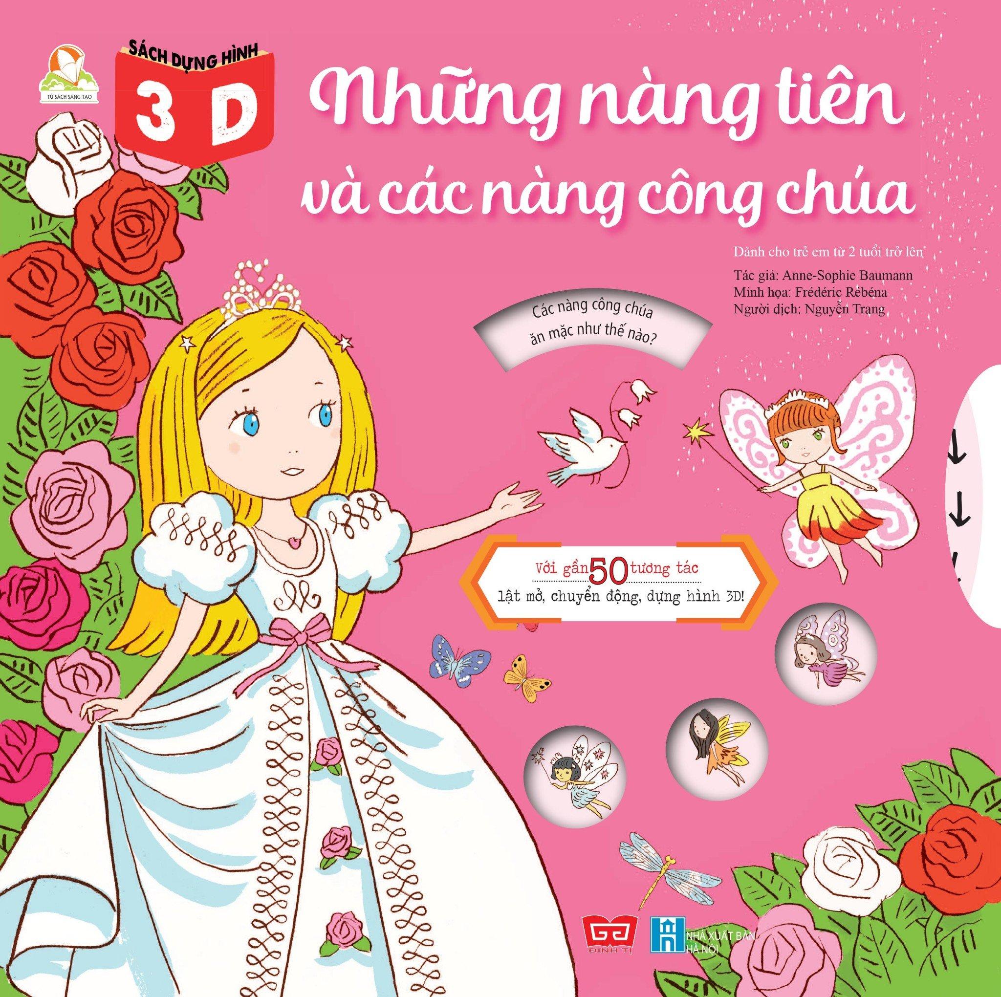 Sách dựng hình 3D - Những nàng tiên và các nàng công chúa - Với gần 50 tương tác lật mở, chuyển động, dựng hình 3D!