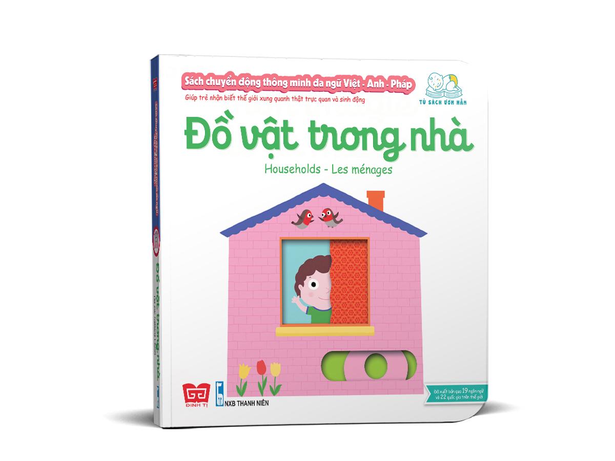 Sách tương tác - Sách chuyển động thông minh đa ngữ Việt - Anh - Pháp: Đồ vật trong nhà – Households –  Les ménages