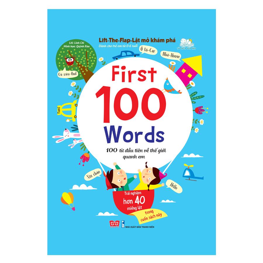 Lift-The-Flap-Lật mở khám phá - First 100 Words - 100 từ đầu tiên về thế giới quanh em (tái bản 2018)