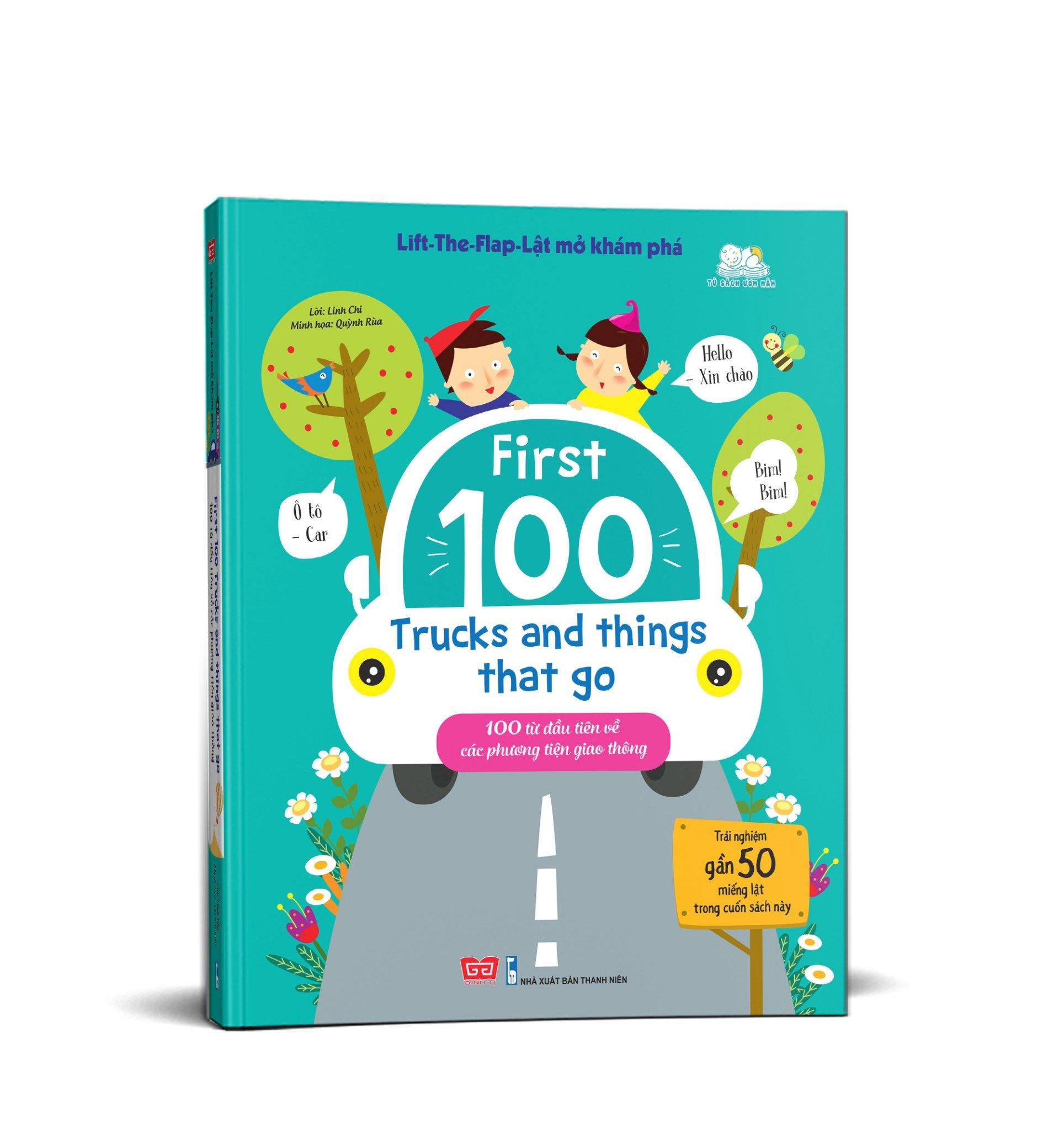 Lift-The-Flap-Lật mở khám phá - First 100 Trucks and things that go - 100 từ đầu tiên về các phương tiện giao thông