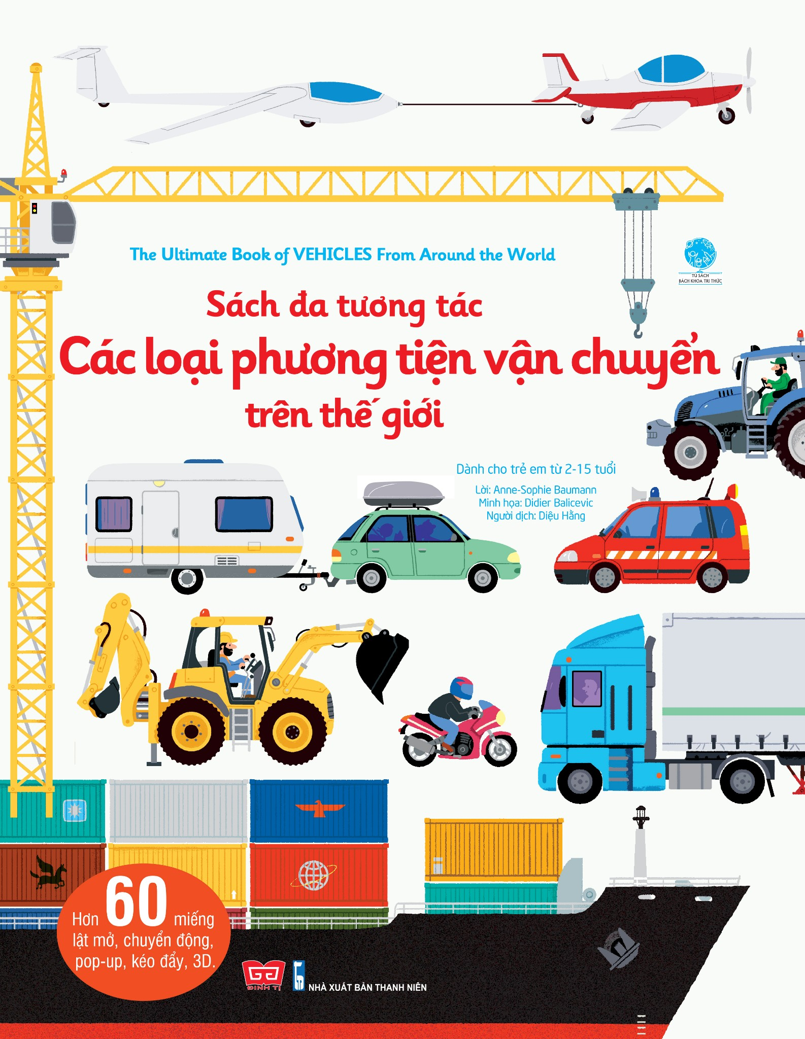 The Ultimate Book of Vehicles: From Around the World - Sách đa tương tác - Các loại phương tiện vận chuyển trên thế giới