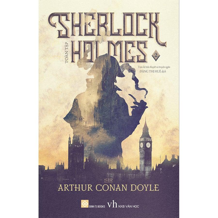 Sherlock Holmes toàn tập 2 (Tái bản 2018)