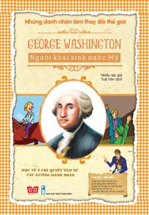 NDNLTDTG - George Washington - Người khai sinh nước Mỹ