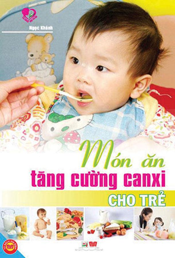 Món ăn tăng cường canxi cho trẻ