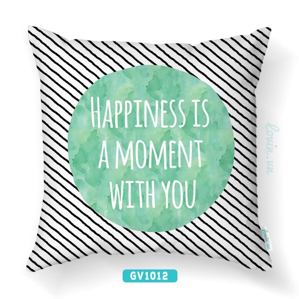 Gối Trang Trí GV1012 Happiness Is Moment With You - Vải Canvas