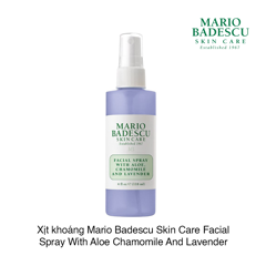 XỊT KHOÁNG MARIO BADESCU SKIN CARE FACIAL SPRAY WITH ALOE, CHAMOMILE AND LAVENDER