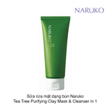 SỮA RỬA MẶT DẠNG BÙN NARUKO TEA TREE PURIFYING CLAY MASK & CLEANSER IN 1